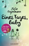 "Eines Tages, Baby: Poetry-Slam-Texte - Mit One Day"", dem Poetry-Slam-Smash-Hit mit über 5 Mio. Fans auf YouTube - Julia Engelmann"