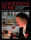 Goodness Nose: The Passionate Revelations of a Scotch Whisky Master Blender - Richard Paterson, Gavin D. Smith