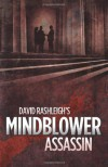 Mindblower: Assassin (Mindblower #1) - David Rashleigh, Fiction Feedback, Designers Up North