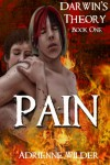 Darwin's Theory:  PAIN - Adrienne Wilder