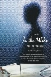 In the Wake - Per Petterson, Anne Born