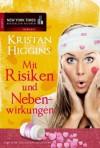 Mit Risiken und Nebenwirkungen - Kristan Higgins, Annette Hahn