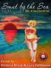 Smut by the Sea: Tales of Saucy Seaside Fun - Lucy Felthouse, Victoria Blisse, M.A. Stacie, Lily Harlem, Tamsin Flowers, Tabitha Rayne, Heidi Champa, Cassandra Dean, Cynthia Richards, Tanith Davenport, Lexie Bay, Justine Elyot, Slave Nano, K.D. Grace