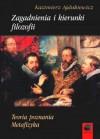 Zagadnienia i kierunki filozofii. Teoria poznania. Metafizyka - Kazimierz Ajdukiewicz