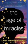 The Age of Miracles: A Novel - Karen Thompson Walker