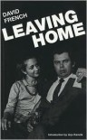Leaving Home - David French