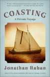 Coasting: A Private Voyage - Jonathan Raban