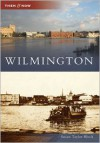 Wilmington (NC) (Then & Now) - Susan Taylor Block