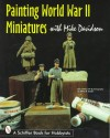 Painting World War II Miniatures - Mike Davidson, Jeffrey B. Snyder