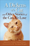 A Dickens of a Cat: And Other Stories of the Cats We Love - Callie  Grant