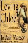 Loving Chloe - Jo-Ann Mapson