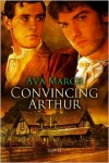 Convincing Arthur - Ava March