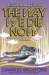 The Way We Die Now - Charles Willeford, Donald E Westlake