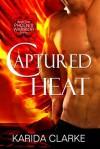 Captured Heat (Phoenix Warriors, #1) - Karida Clarke