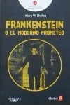Frankenstein o El Moderno Prometeo - Mary Shelley