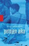Petojen aika - Auli Leskinen