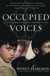 Occupied Voices: Stories of Everyday Life from the Second Intifada (Nation Books) - Wendy Pearlman, Laura Junka