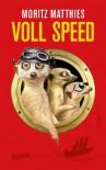 Voll Speed: Roman - Moritz Matthies