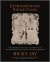 Extraordinary Exhibitions: The Wonderful Remains of an Enormous Head, the Whimsiphusicon & Death to the Savage Unitarians - Ricky Jay