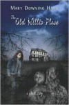 The Old Willis Place - Mary Downing Hahn