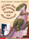 ?Como Dan Las Buenas Noches Los Dinosaurios? - Jane Yolen, Mark Teague