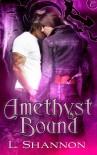 Amethyst Bound - L. Shannon