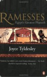 Ramesses: Egypt's Greatest Pharaoh - Joyce A. Tyldesley