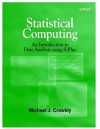 Statistical Computing: An Introduction to Data Analysis Using S-Plus - Michael J. Crawley