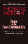 Peace In The Post-christian Era - Thomas Merton, Patricia A. Morton, Jim Forest