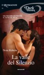 La valle del silenzio - Nora Roberts
