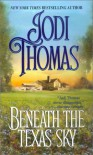 Beneath The Texas Sky - Jodi Thomas