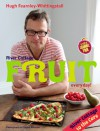 River Cottage: Fruit Every Day! - Hugh Fearnley-Whittingstall
