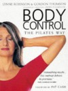 Body Control: The Pilates Way - Lynne Robinson;Gordon Thomson