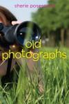 Old Photographs - Sherie Posesorski