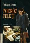 Podróż Felicji - William Trevor
