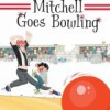 Mitchell Goes Bowling - Hallie Durand, Tony Fucile
