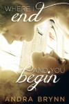 Where I End and You Begin - Andra Brynn