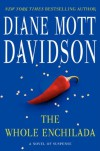 The Whole Enchilada: A Novel of Suspense (Goldy Schulz) - Diane Mott Davidson