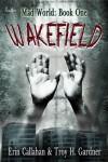 Wakefield - Erin  Callahan, Troy H. Gardner