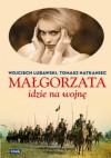 Małgorzata idzie na wojnę - Wojciech Lubawski, Tomasz Natkaniec