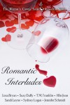 Romantic Interludes - Lissa Bryan, Suzy Duffy, T.M. Franklin, Allie Jean, Sandi Layne, Sydney Logan, Jennifer  Schmidt