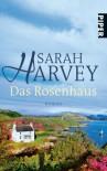 Das Rosenhaus - Sarah Harvey, Marieke Heimburger