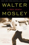 """A Red Death: Featuring an Original Easy Rawlins Short Story """"Silver Lining"""" - Walter Mosley"""