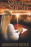 How Sweet The Sound - Meredith Resce