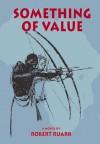 Something of Value - Robert Ruark