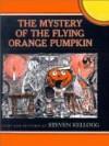 The Mystery of the Flying Orange Pumpkin - Steven Kellogg