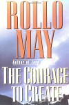The Courage to Create - Rollo May