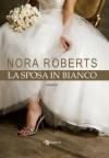 La sposa in bianco (Italian Edition) - Nora Roberts