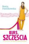 Kurs szczęścia - Beata Pawlikowska