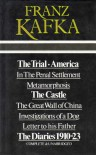 The Trial ; America ; The Castle ; Metamorphosis ; In The Penal Settlement ; The Great Wall Of China ; Investigations Of A Dog ; Letter To His Father ; The Diaries, 1910-23: Complete & Unabridged - Franz Kafka
